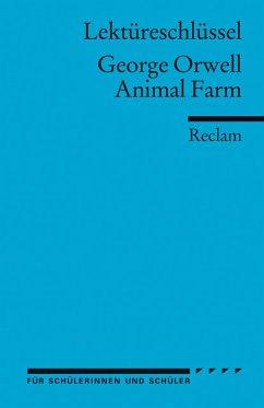 Lektüreschlüssel zu George Orwell: Animal Farm - Orwell, George