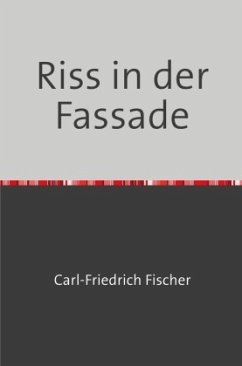 Riss in der Fassade - Fischer, Carl-Friedrich