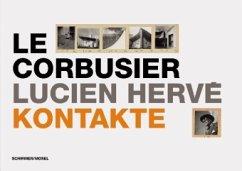 Le Corbusier / Lucien Hervé: Kontakte