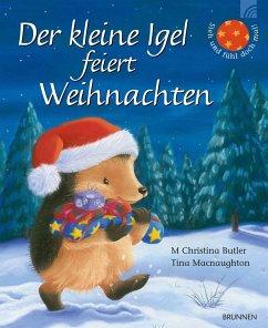 Der kleine Igel feiert Weihnachten - Butler, M. Christina; Macnaughton, Tina
