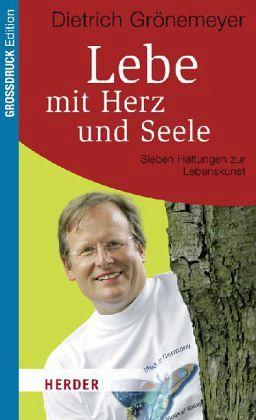 Lebe mit Herz und Seele - Grönemeyer, Dietrich H. W.