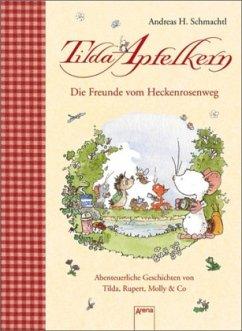 Tilda Apfelkern - Die Freunde vom Heckenrosenweg - Schmachtl, Andreas H.