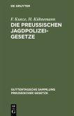 Die Preußischen Jagdpolizeigesetze