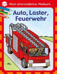Mein allerschönstes Malbuch - Auto, Laster, Feu...