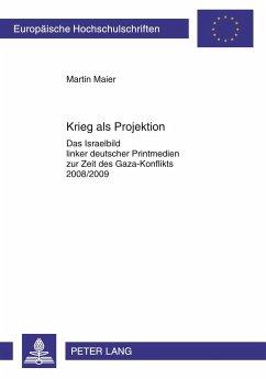 Krieg als Projektion - Maier, Martin