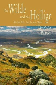 Das Wilde und das Heilige - Berry, Thomas