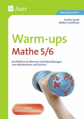 Warm-ups Mathe 5/6 - Jacob, Sandra; Scheffczik, Walter