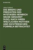 Die Briefe und Predigten des Mystikers Heinrich Seuse genannt Suso, nach ihren weltlichen Motiven und dichterischen Formeln betrachtet
