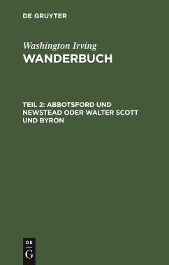 Abbotsford und Newstead oder Walter Scott und Byron - Irving, Washington