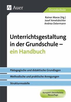 Unterrichtsgestaltung in der Grundschule. Ein Handbuch. Grundschule - Maras, Rainer; Ametsbichler, Josef