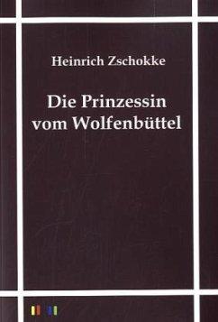 Die Prinzessin vom Wolfenbüttel - Zschokke, Heinrich