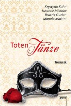 Totentänze - Kuhn, Krystyna; Mischke, Susanne; Gurian, Beatrix; Martini, Manuela