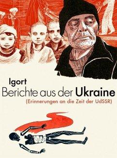 Berichte aus der Ukraine - Igort