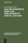 Das Reichsgesetz über das Verlagsrecht vom 19. Juni 1901