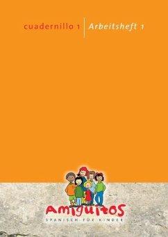 Amiguitos - cuadernillo 1 / Arbeitsheft 1