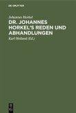 Dr. Johannes Horkel's Reden und Abhandlungen