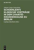 Schoenlein's klinische Vorträge in dem Charité-Krankenhause zu Berlin