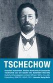 Tschechow oder Die Geburt des modernen Theaters