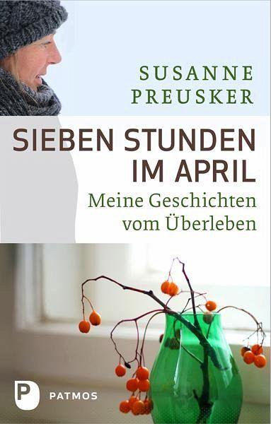 Sieben Stunden im April - Preusker, Susanne