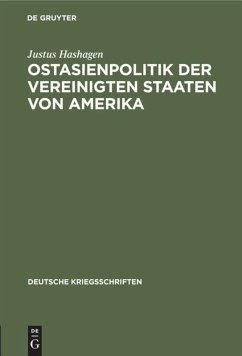 Ostasienpolitik der Vereinigten Staaten von Amerika - Hashagen, Justus