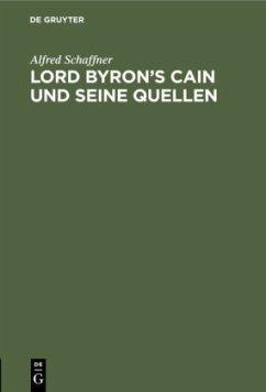 Lord Byron's Cain und seine Quellen - Schaffner, Alfred