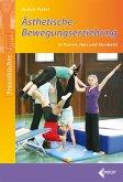 Ästhetische Bewegungserziehung in Turnen, Tanz und Akrobatik