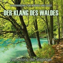 Der Klang des Waldes - Naturklang der Singvögel...