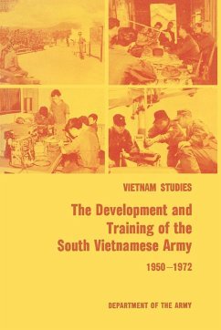 The Development and Training of the South Vietnamese Army 1950-1972 - Collins, James L.; United States Department Of The Army