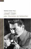 Jossif Stalin oder: Revolution als Verbrechen