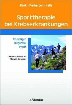 Sporttherapie bei Krebserkrankungen - Rank, Melanie;Freiberger, Verena;Halle, Martin