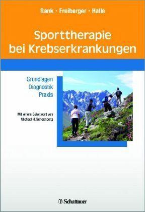 Sporttherapie bei Krebserkrankungen - Rank, Melanie; Freiberger, Verena; Halle, Martin