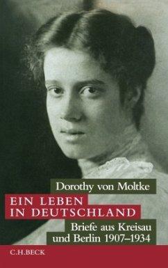 Ein Leben in Deutschland - Moltke, Dorothy von