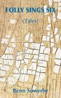 Folly Sings Six (Tales) - Sowerby, Benn