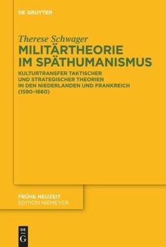 Militärtheorie im Späthumanismus - Schwager, Therese