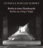 Berlin in einer Hundenacht / Berlin on a Dog's Night