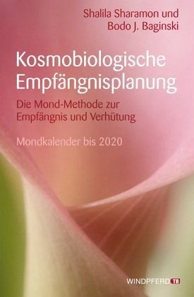 Kosmobiologische Empfängnisplanung - Sharamon, Shalila; Baginski, Bodo J.