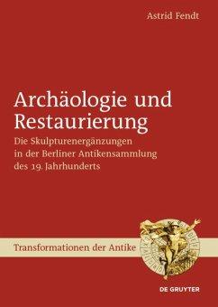 Archäologie und Restaurierung. 3 Bände - Fendt, Astrid