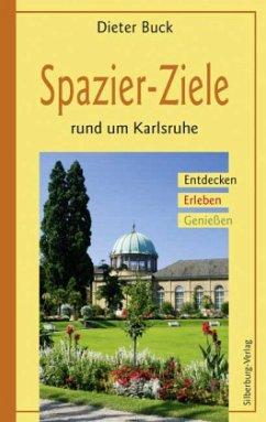 Spazier-Ziele rund um Karlsruhe - Buck, Dieter
