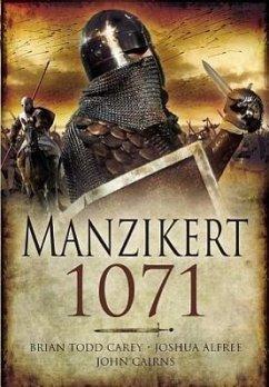 Road to Manzikert: Byzantine and Islamic Warfare 527-1071 - Carey, Brian Todd; Allfree, Joshua B.; Cairns, John