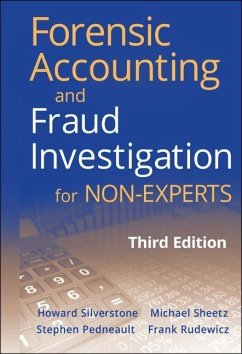 Forensic Accounting and Fraud Investigation for Non-Experts - Pedneault, Stephen; Rudewicz, Frank; Silverstone, Howard