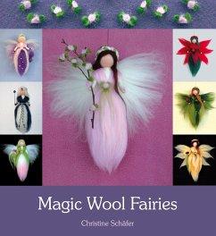 Magic Wool Fairies - Schäfer, Christine