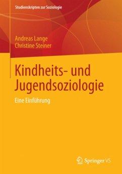 Kindheits- und Jugendsoziologie - Lange, Andreas; Steiner, Christine