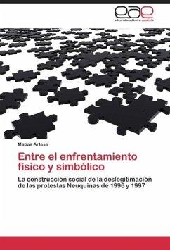 ENTRE EL ENFRENTAMIENTO FISICO Y SIMBÓLICO