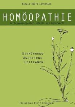 Homöopathie in Schwangerschaft, Geburt und Wochenbett - Reitz-Lennemann, Harald