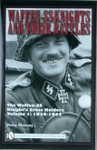 Waffen-SS Knights and their Battles: The Waffen-SS Knight's Crs Holders Vol 1: 1939-1942