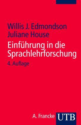 Einführung in die Sprachlehrforschung - Edmondson, Willis; House, Juliane