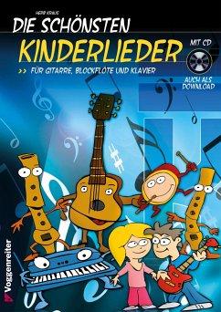 Die schönsten Kinderlieder, für Gitarre, Blockflöte und Klavier, m. Audio-CD