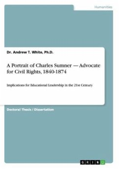 A Portrait of Charles Sumner - Advocate for Civil Rights, 1840-1874 - White, Andrew T.