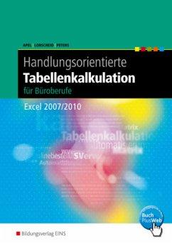 Handlungsorientierte Tabellenkalkulation. Schülerbuch - Apel, Olaf;Lorscheid, Stefan;Peters, Markus