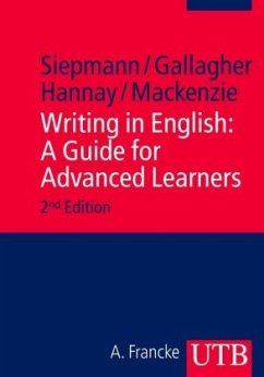 Writing in English: A Guide for Advanced Learners - Siepmann, Dirk; Gallagher, John D.; Hannay, Mike; Mackenzie, Lachlan